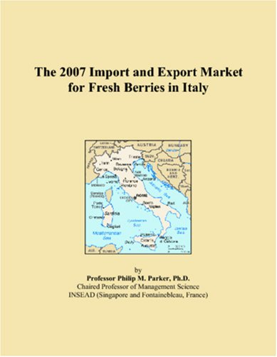 The 2007 Import and Export Market for Fresh Berries in Italy