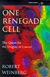 One Renegade Cell the Quest for the Orig (Science Masters) (0297816454) by Weinberg, Robert
