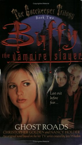 Image for The Gatekeeper Trilogy, Book Two: Ghost Roads (Buffy the Vampire Slayer) (Buffy the Vampire Slayer)