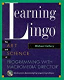 Learning Lingo :  the art and science of programming with MacroMedia Director /