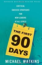 The First 90 Days: Critical Success Strategies for New Leaders at All Levels