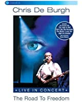 Chris De Burgh - Road to Freedom: Live in Concert [Import anglais]