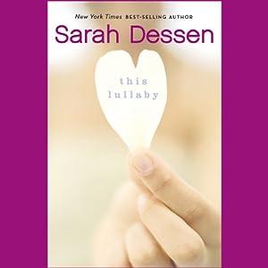 This Lullaby | [Sarah Dessen]