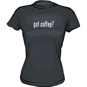 got coffee? Women's Tee Shirt in 6 Colors Small thru XXL