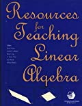 RESOURCES FOR TEACHING LINEAR ALGEBRA