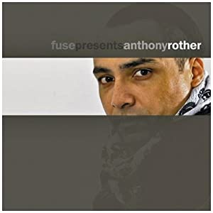 Fuse Presents Anthony Rother