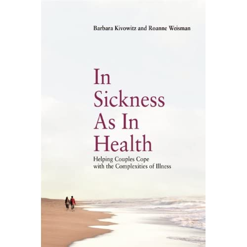 In Sickness as in Health: Helping Couples Cope with the Complexities of Illness