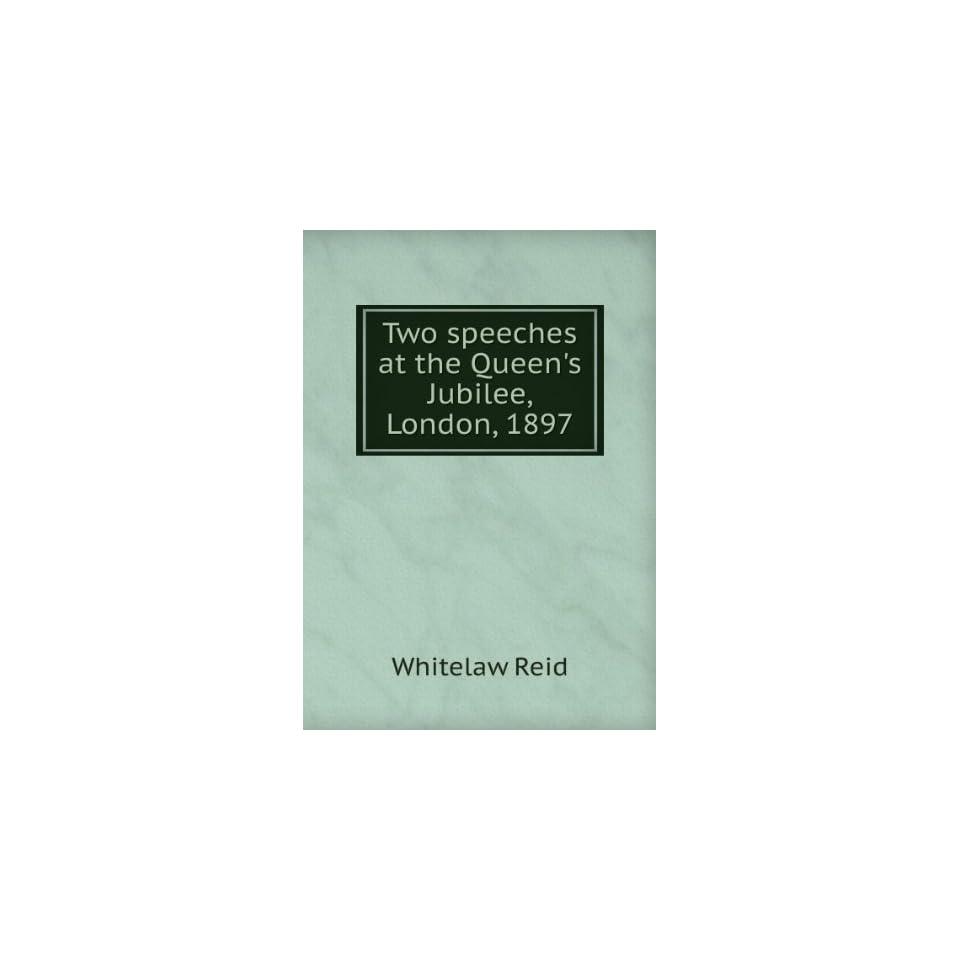speeches at the Queens Jubilee, London, 1897 Whitelaw Reid Books