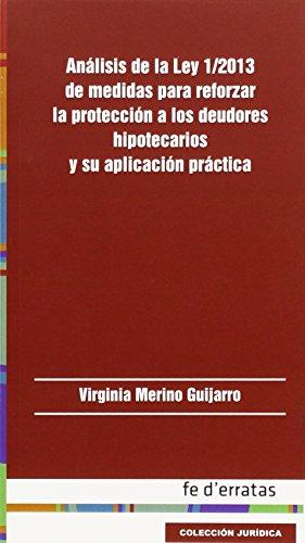 Análisis de la Ley 1/2013 de medidas para reforzar la protección a los deudores (Colección Jurídica)