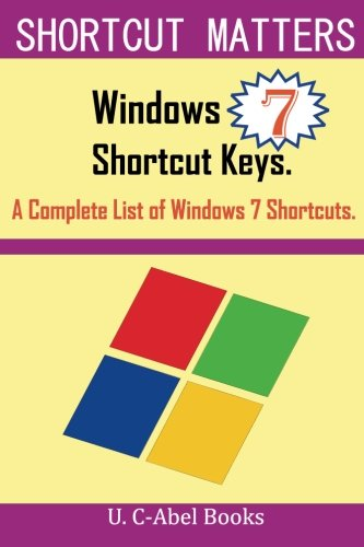 Windows 7 Shortcut Keys: A Complete List of Windows 7 Shortcuts (Shortcut Matters) (Windows Keyboard Shortcuts compare prices)