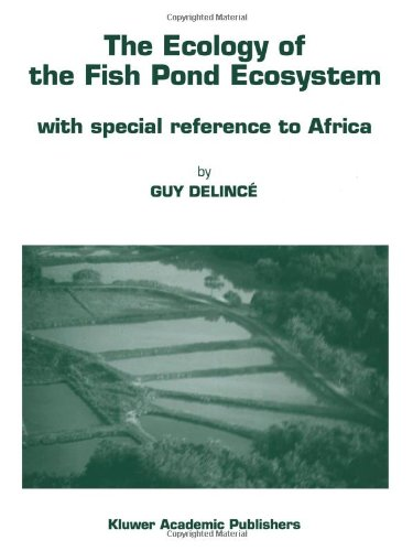 The Ecology of the Fish Pond Ecosystem: With Special Reference to Africa (Developments in Hydrobiology)