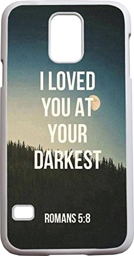 I Loved You At Your Darkest Romans 5:8 Bible Quote Christian Verses Pattern Theme Printing Protective Cover Protetor Sleeve Case For Sumsung Galaxy S5 Sv front-796491