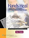 Hands Heal Communication, Documentation, and Insurance Billing for Manual Therap