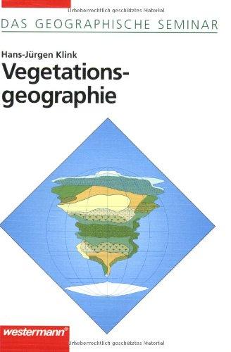Vegetationsgeographie: 3. überarbeitete Auflage 1998 (Das Geographische Seminar)