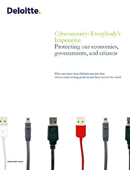 cybersecurity: everybody's imperative protecting our economies. governments. and citizens - greg pellegrino and gary mcalum