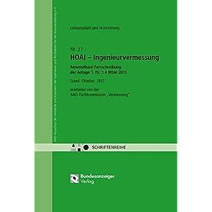 HOAI - Ingenieurvermessung - Anwendbare Fortschreibung der Anlage 1, Nr. 1.4 HOAI 2013: AHO Heft 31 (Schriftenreihe des AHO)