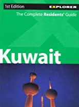 Kuwait Explorer : The Complete Residents' Guide (Living & Working for Expats)