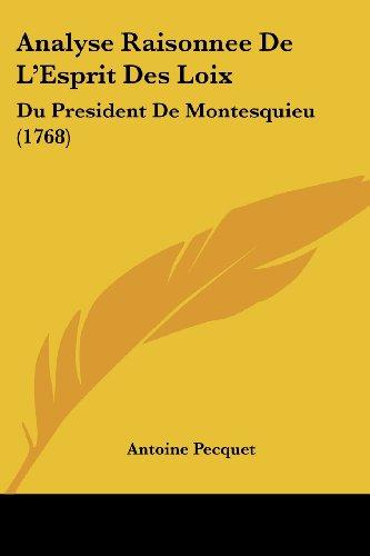 Analyse Raisonnee de L'Esprit Des Loix: Du President de Montesquieu (1768)