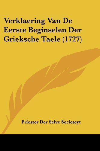 Verklaering Van de Eerste Beginselen Der Grieksche Taele (1727)