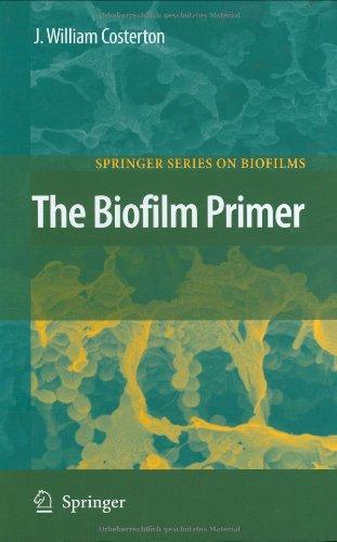 The Biofilm Primer (Springer Series On Biofilms)