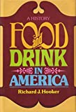 Food and Drink in America: A History