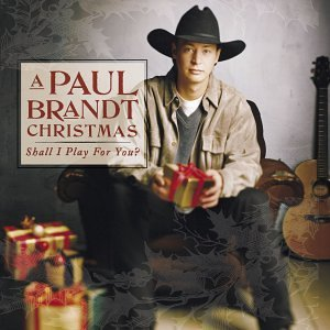 Paul Brandt - A Paul Brandt Christmas:shall I Play For You