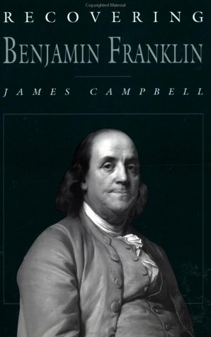 Recovering Benjamin Franklin: An Exploration of a Life of Science and Service