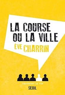 La course ou la ville, Charrin, Ève