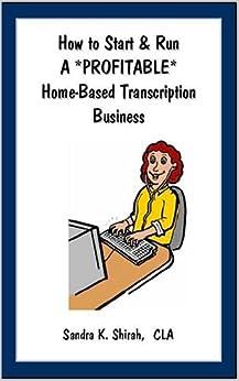 Http Www Amazon Com Start Profitable Home Based Transcription Business Dp 0973428600