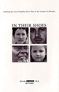 In Their Shoes: Examining the Issue of Empathy and Its Place in the Treatment of Offenders Yolanda Fernandez