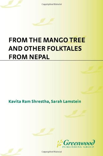 From the Mango Tree and Other Folktales from Nepal (World Folklore Series)