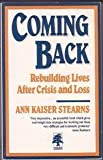 img - for Coming Back: Rebuilding Lives After Crisis and Loss book / textbook / text book