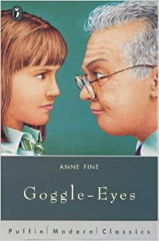 goggle eyes anne fine essays Helly johnston is miserable aboaut her mother's second marriage, until kitty killen comes to the rescue kitty who has experienced similar feelings herself with her mother's partner gerald faulkner (old goggle-eyes), tells how her mother is changed by gerald's presence, and how he long remains a thorn in kitty's side.