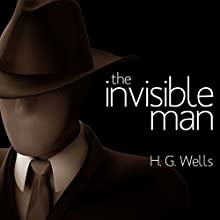 The Invisible Man Audiobook by H. G. Wells Narrated by Gordon Griffin