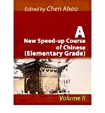 img - for A New Speed-Up Course of Chinese (Elementary Grade) : Volume II(Paperback) - 2001 Edition book / textbook / text book