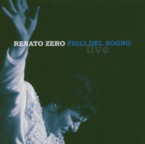 renato zero - Figli Del Sogno Live - Zortam Music