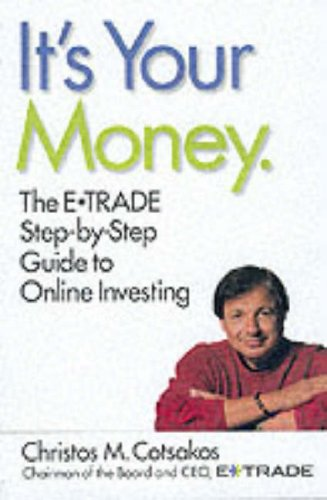 The It's Your Money: The E*trade Step-by-step Guide to Online Investing