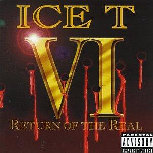 ICE-T - Ice T VI: Return Of The Real - Zortam Music