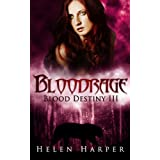 Bloodrage (Blood Destiny Book 3) ~ Helen Harper