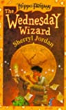 The Wednesday Wizard (Hippo Fantasy) (0590556444) by Jordan, Sherryl