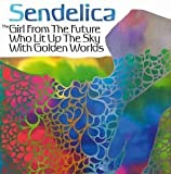 The Girl From The Future Who Lit Up The Sky With Golden Worlds by Sendelica (2009-05-04)