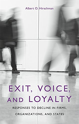 Exit, Voice, and Loyalty: Responses to Decline in Firms,...