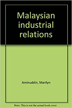"""malaysian industrial relations The industrial relations act 1967 (""""ira"""") provides the mechanism and requirements for trade."""