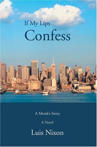If My Lips Confess: A Monk's Story