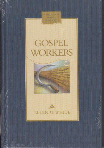 Gospel Workers, by Ellen G White