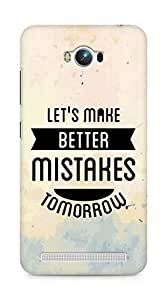 Amez Lets make better Mistakes Tomorrow Back Cover For Asus Zenfone Max ZC550KL