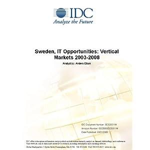 Sweden, IT Opportunities: Vertical Markets 2003-2008 IDC and Anders Elbak