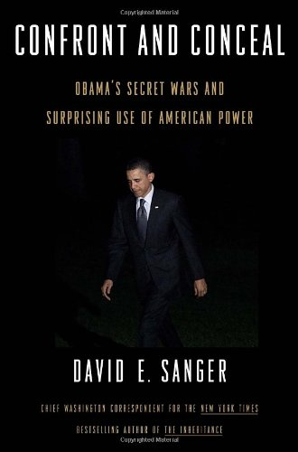 Confront and Conceal: Obama's Secret Wars and Surprising Use of American Power