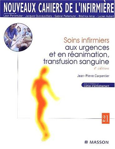 Nouveaux cahiers de l'infirmière, tome 21 : Soins infirmiers aux urgences et en réanimation, transfusion sanguine
