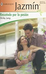 Rescatada Por La Pasion: (Rescued By Passion) (Harlequin Jazmin (Spanish))